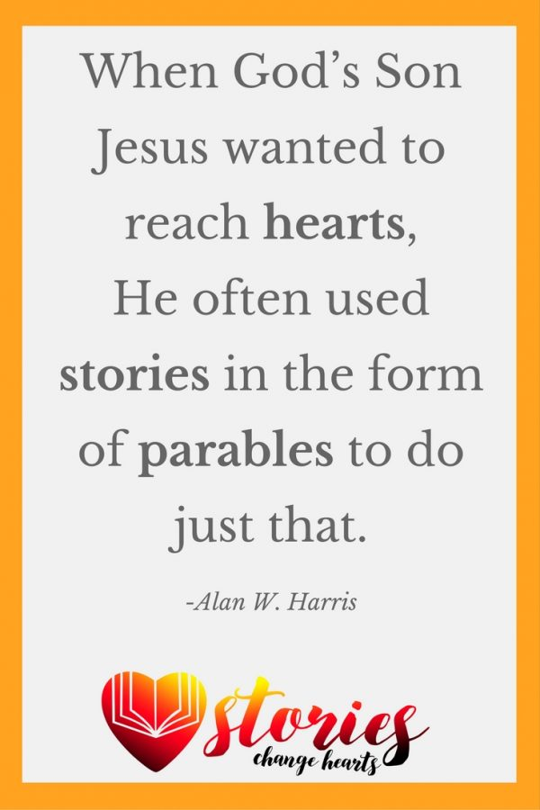 When God's Son Jesus wanted to reach hearts, He often used stories in the form of parables to do just that. (Alan W. Harris)